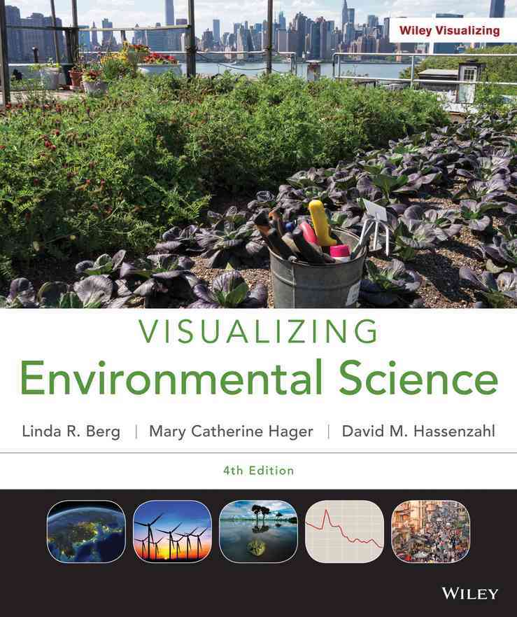 Visualizing Environmental Science By Berg, Linda R./ Hassenzahl, David M./ Hager, Mary Catherine