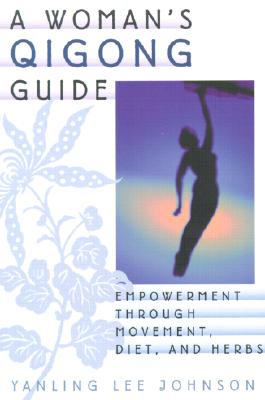 A Woman's Qigong Guide By Johnson, Yanling L.